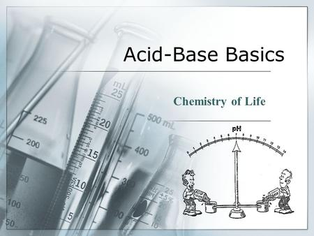 Acid-Base Basics Chemistry of Life