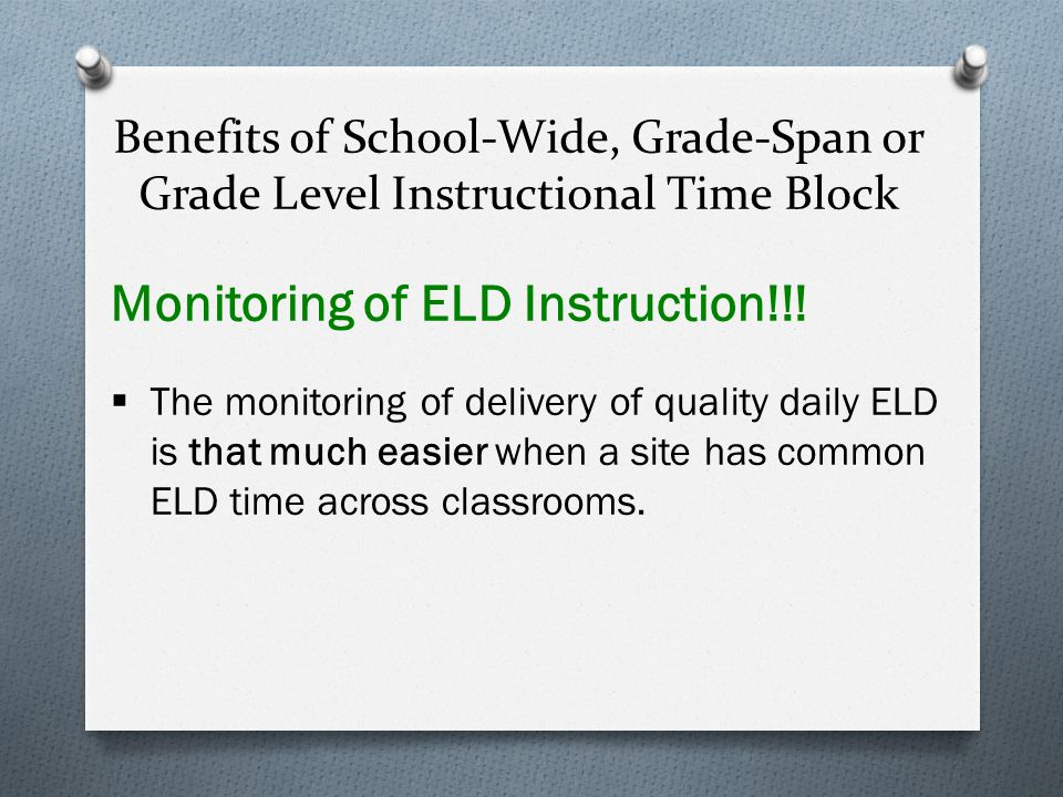 Teaming: Teachers working with students across classrooms to minimize the number of ELD levels during ELD instruction.