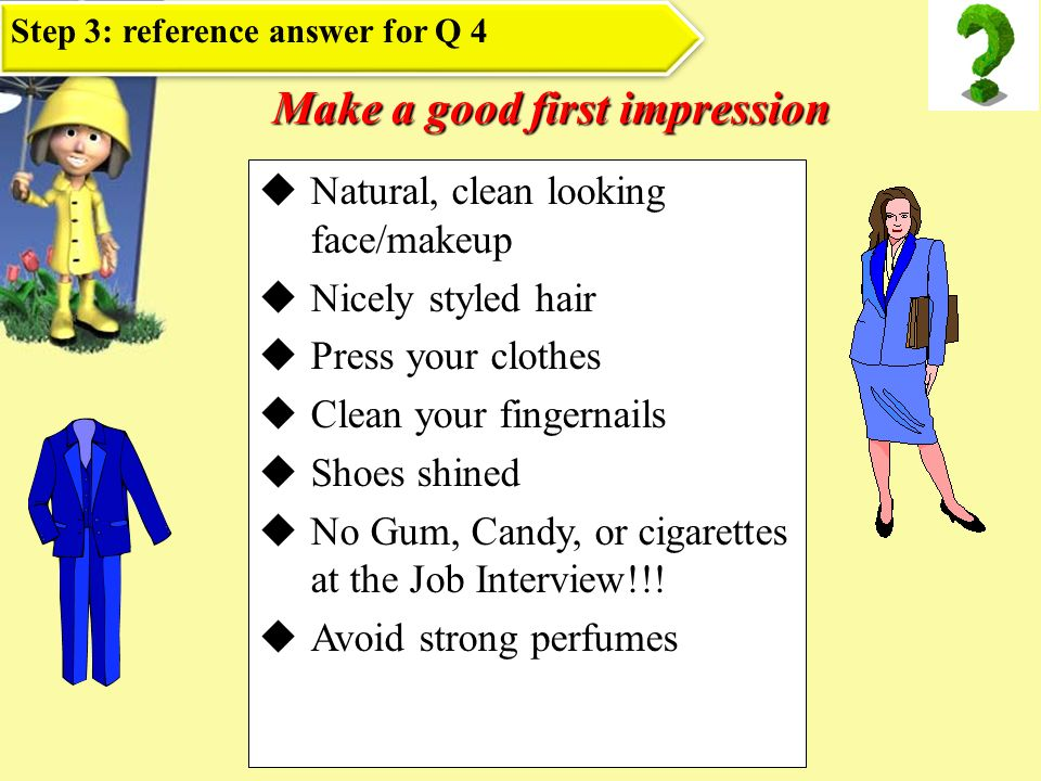 Preparations Research the company thoroughly Tailor your skills to company s needs (review job description) Development of the company Services or products Competitors within the industry Growth pattern Reputation New products or projects Culture and values Step 3: reference answer for Q 5