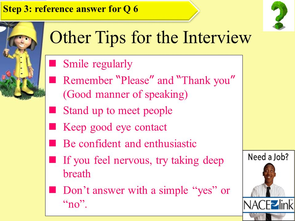 Step 3: role playinterview Use the previous information to start an interview:
