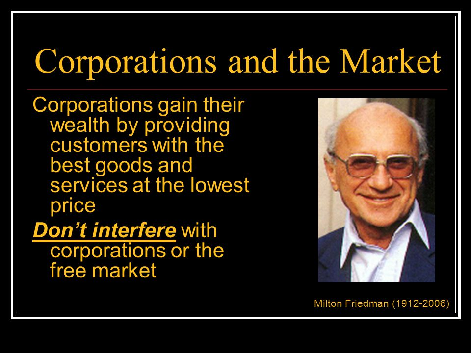 Corporations and the Market Corporations gain their wealth by exploiting workers and by monopolising for themselves what really belongs to everybody Abolish both corporations and the free market Karl Marx (1818-1883)