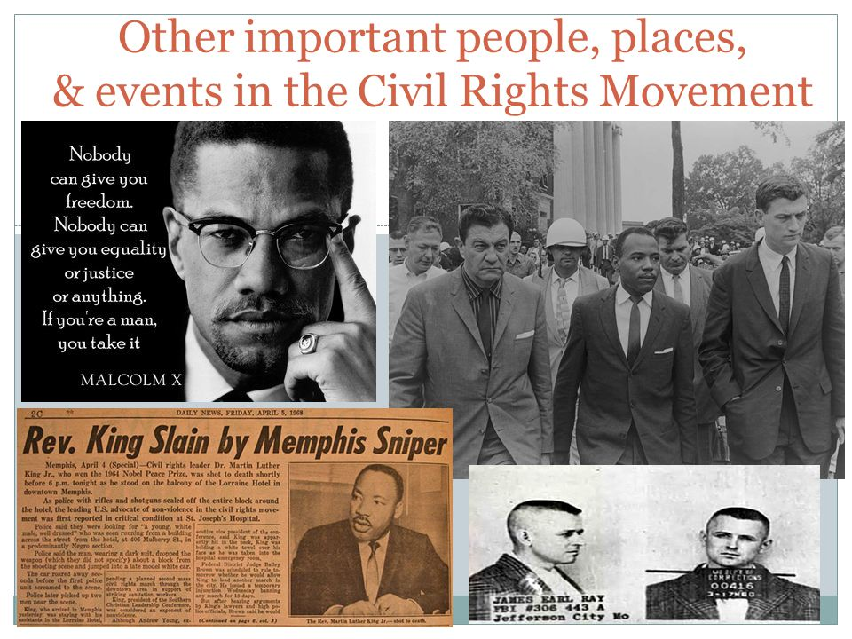 Other important people, places, & events in the Civil Rights Movement