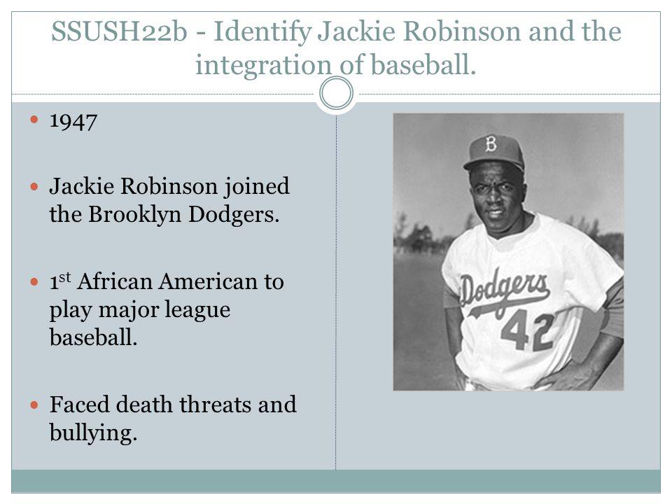 SSUSH22b - Identify Jackie Robinson and the integration of baseball.