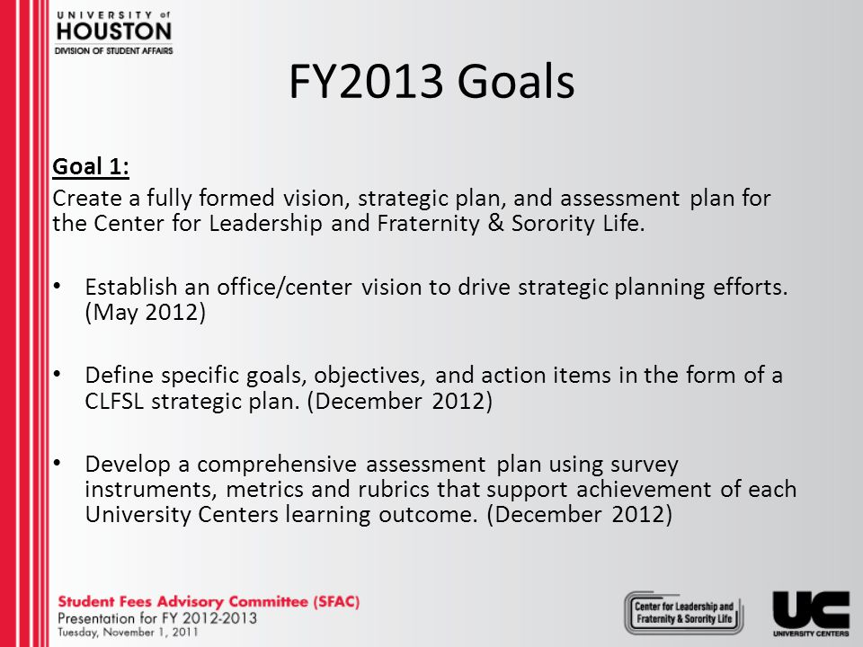 FY2013 Goals Goal 2: Fully actualize all short-term and mid-term goals as outlined in the Leadership Development Task Force.