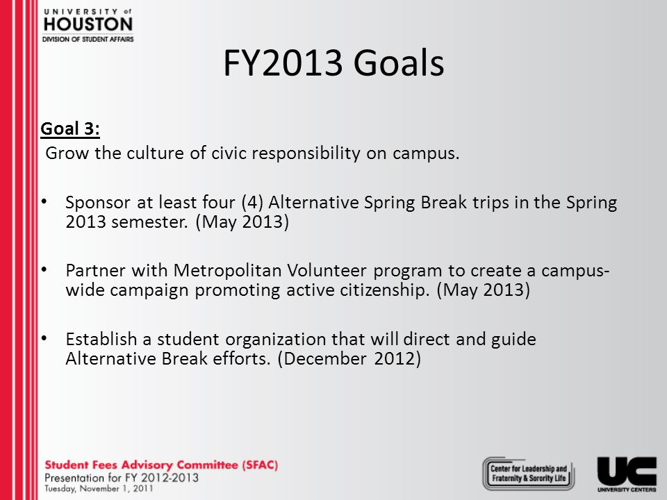 FY2013 Goals Goal 4: Provide support for planning for the UC Transformation Project and begin Phase 1.
