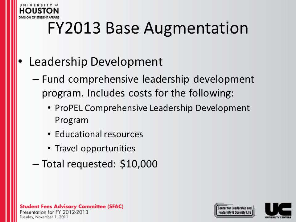 FY2013 Base Augmentation Continue and grow Alternative Break Program – Expand Alternative Break Program to include 4 domestic trips.