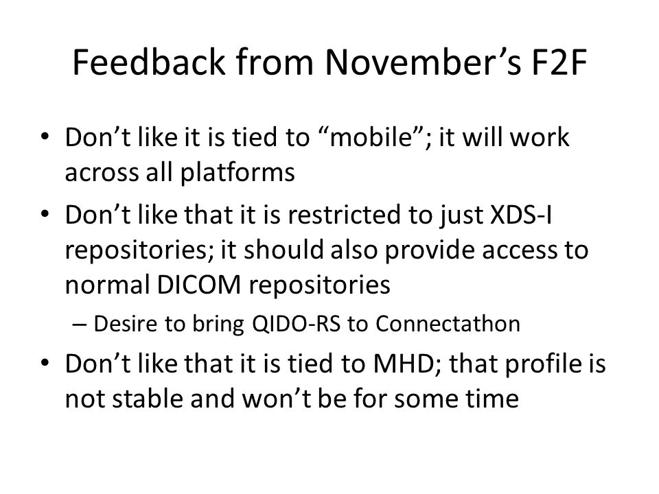 Five Options for Moving Forward Discussions with some stakeholders - – DICOMweb and XDS-I scenarios One profile, two providers, one consumer One profile, one provider, one consumer Two separate profiles – Just XDS-I scenarios FHIR XDS-I.c