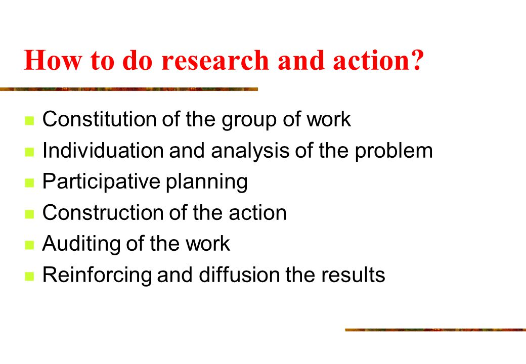 How to do research and action.