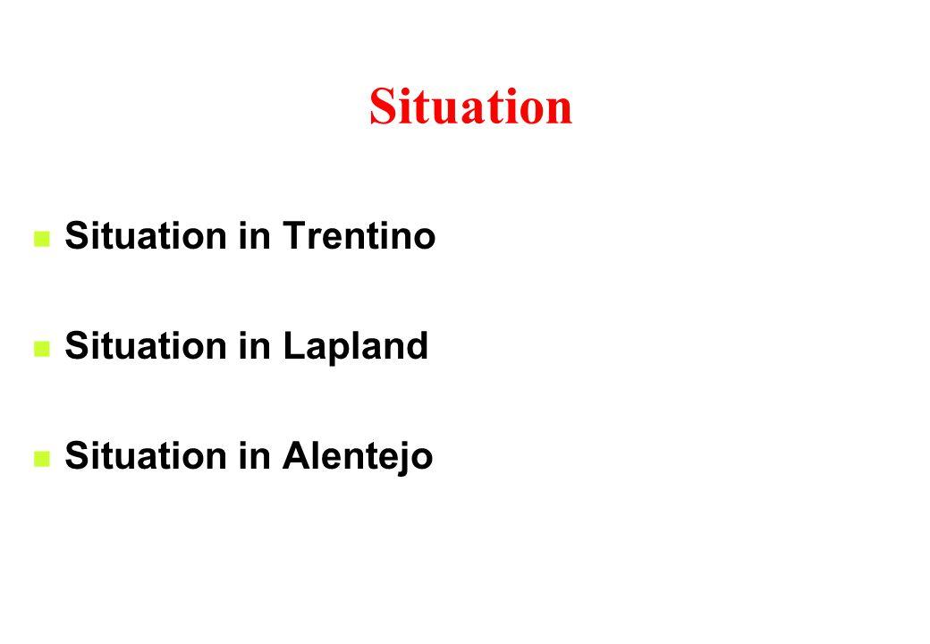 Situation Situation in Trentino Situation in Lapland Situation in Alentejo