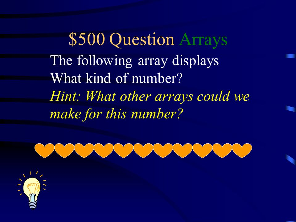 $500 Question Arrays The following array displays What kind of number.