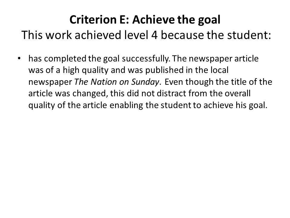 Criterion E: Achieve the goal The second part of the goal— to educate and sensitize the public —is unable to be validated (please see Criterion B: Define the goal for further comments on this).