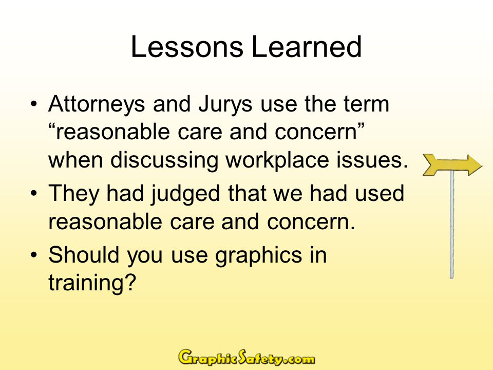 Lessons Learned Don't divide job function training from safety issues.