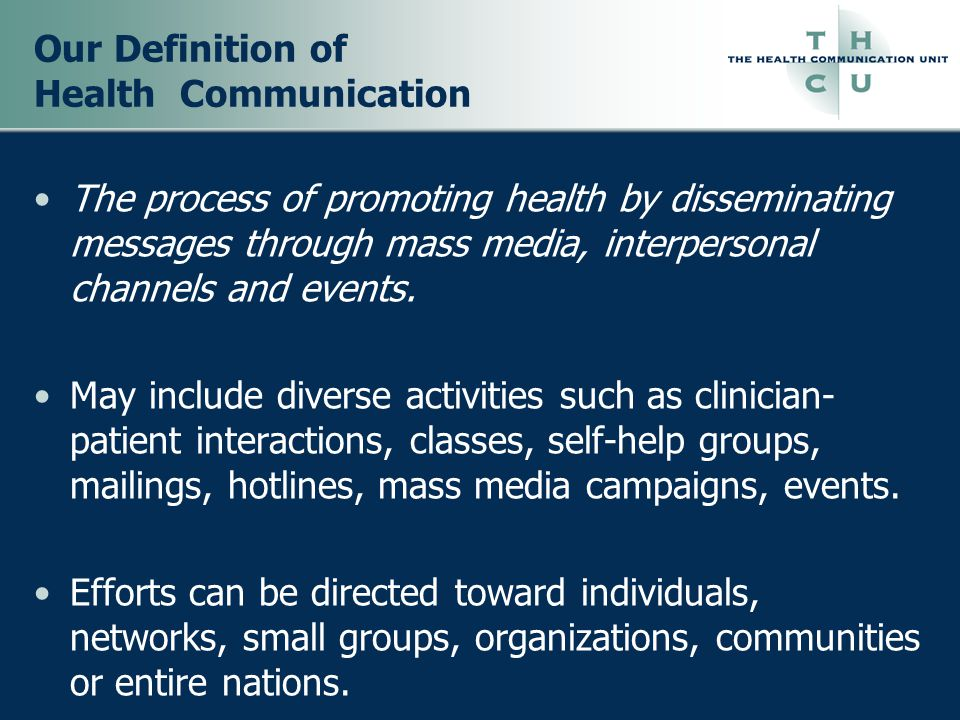 3 Types of health communication Persuasive or Behavioural Communications Risk Communication Media Advocacy Entertainment Education Interactive Health Communication Communication for Social Change  http://www.youtube.com/inmynamehttp://www.youtube.com/inmyname