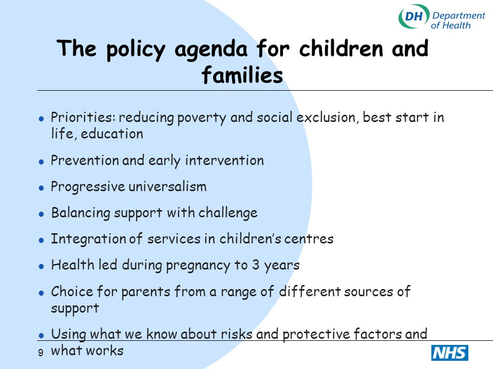 10 Key priorities for children and young people since 97 Tackling child poverty l introducing welfare reforms to make work pay and financial support for families with children.