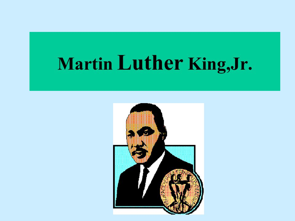 Martin Luther King,Jr.