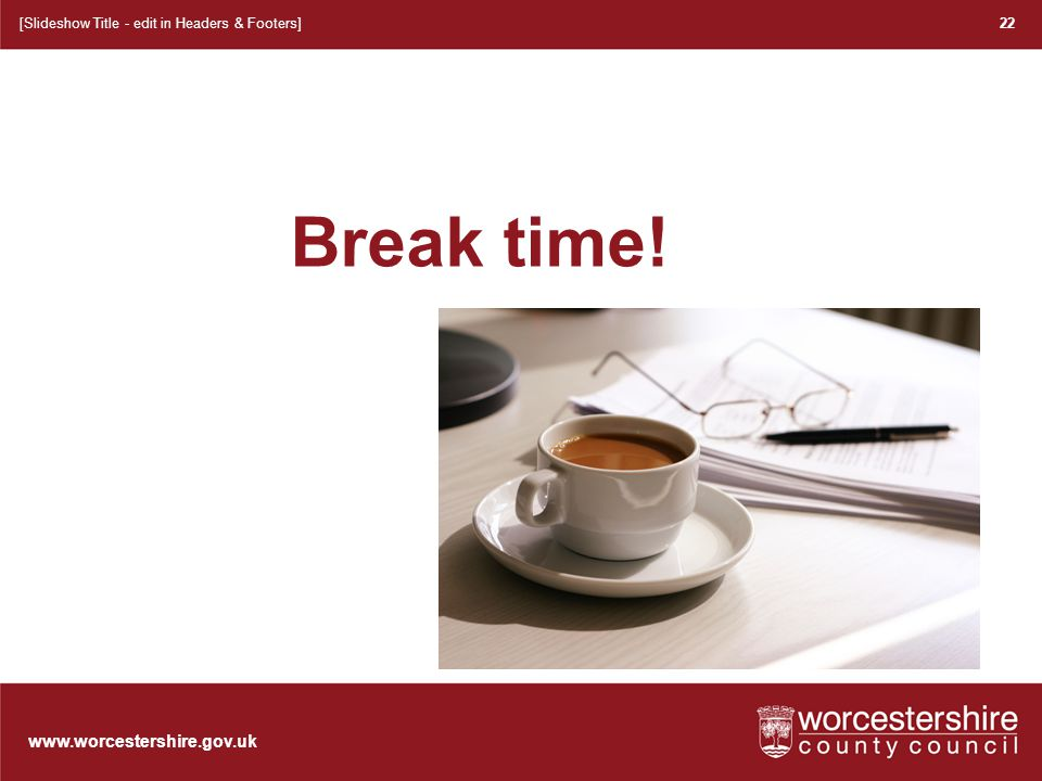 www.worcestershire.gov.uk Big ideas 23[Slideshow Title - edit in Headers & Footers]