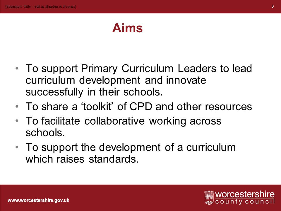 www.worcestershire.gov.uk Vision All schools with a curriculum that matches the needs of their pupils.