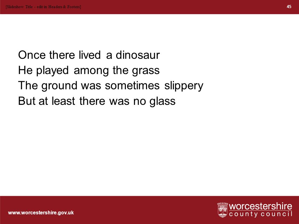 www.worcestershire.gov.uk Measure the dinosaur How can we squeeze a bit of maths into this.