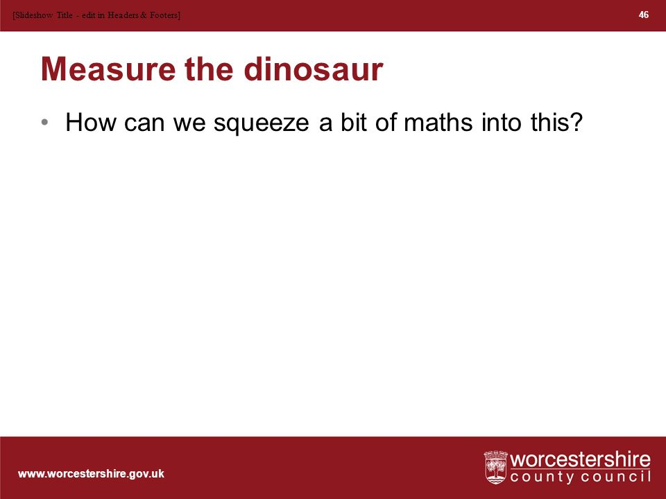 www.worcestershire.gov.uk Is it the Assessment, Pedagogy or Curriculum that I need to change.
