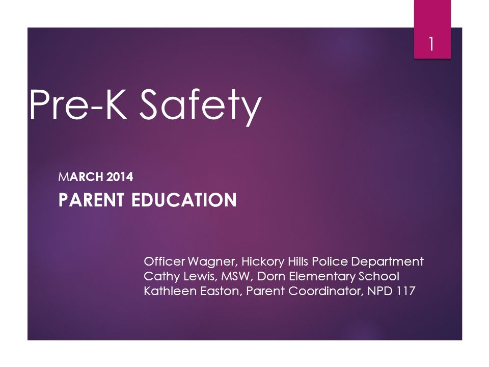 Today's Presentation: Safety  Home  Community  School  As parents we have to create an environment that makes our children feel safe.