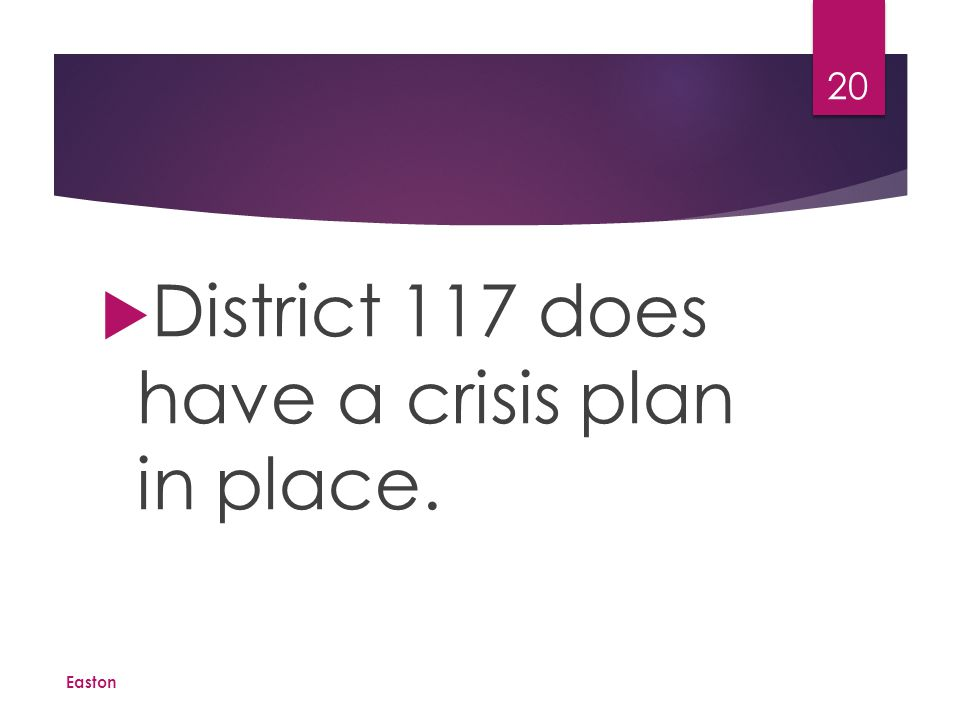 School  District 117 has crisis plans in place, educates the staff and holds regular drills to teach the children.