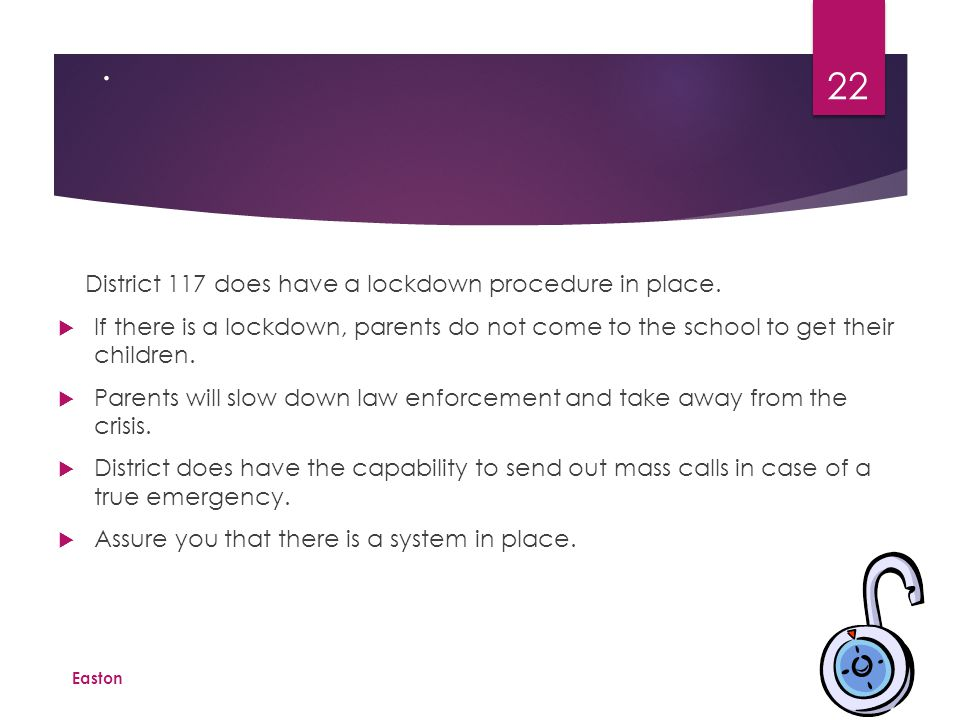 School Easton 23 If there is a lockdown, parents, do not come to the school to get your child.