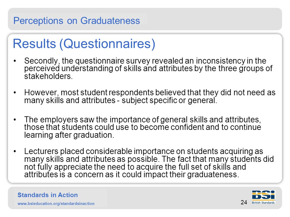 Standards in Action www.bsieducation.org/standardsinaction Results (Interviews) Interview-based investigations show that: Many students tended to use one predominant learning style and were hesitant in trying different ones.