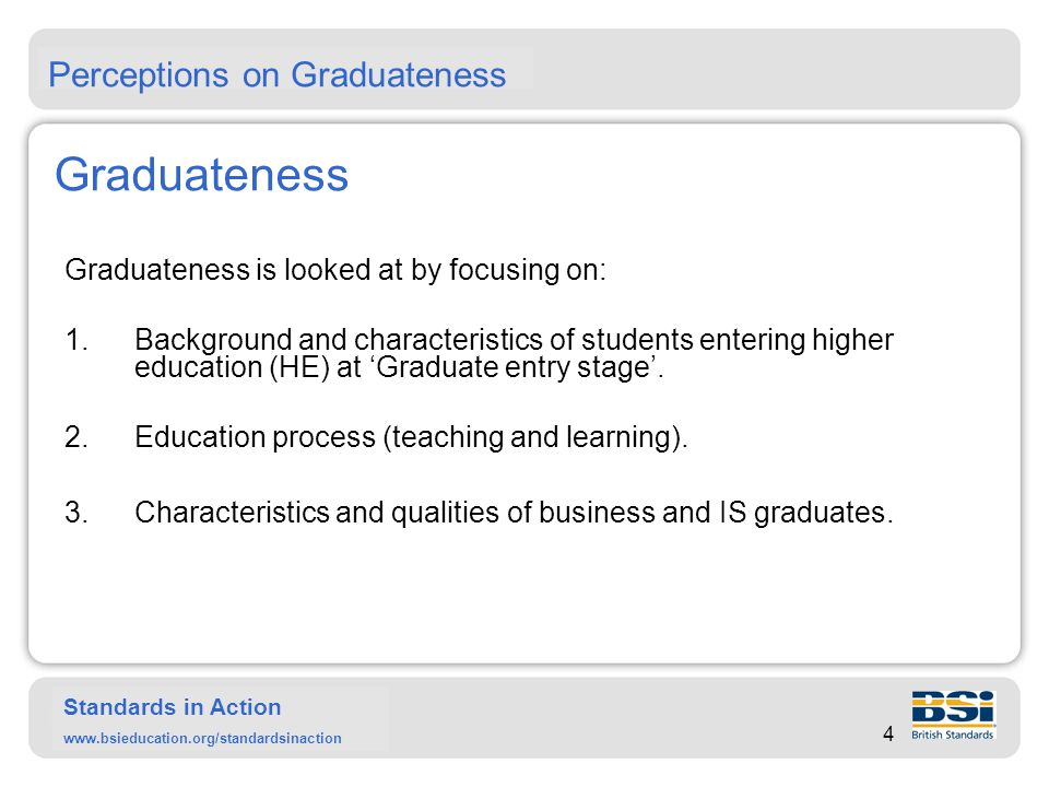 Standards in Action www.bsieducation.org/standardsinaction … Graduateness – Journey map of a graduate 5 Student Lecturer Employer Process of education Graduation stage: Level of achievement ?.