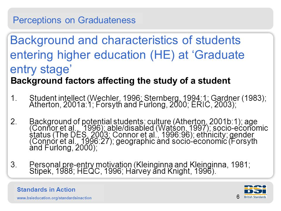 Standards in Action www.bsieducation.org/standardsinaction Education process (teaching and learning) The process of education determines the skills and attributes of graduates.