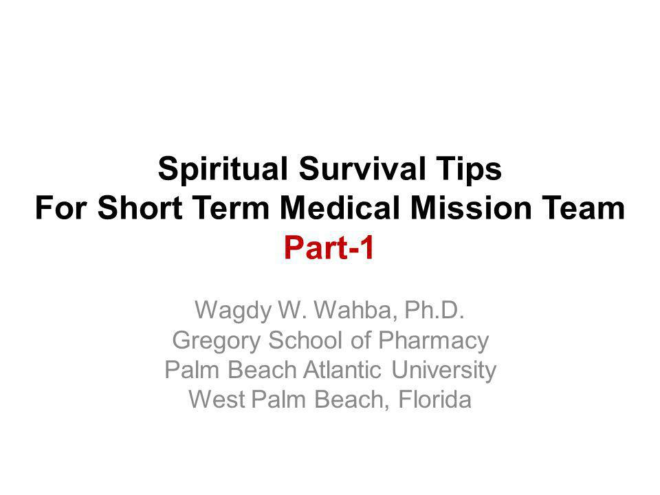 Spiritual Survival Tips For Short Term Medical Mission Team Usually the focus of short-term medical missions is to meet the needs of the population visited.