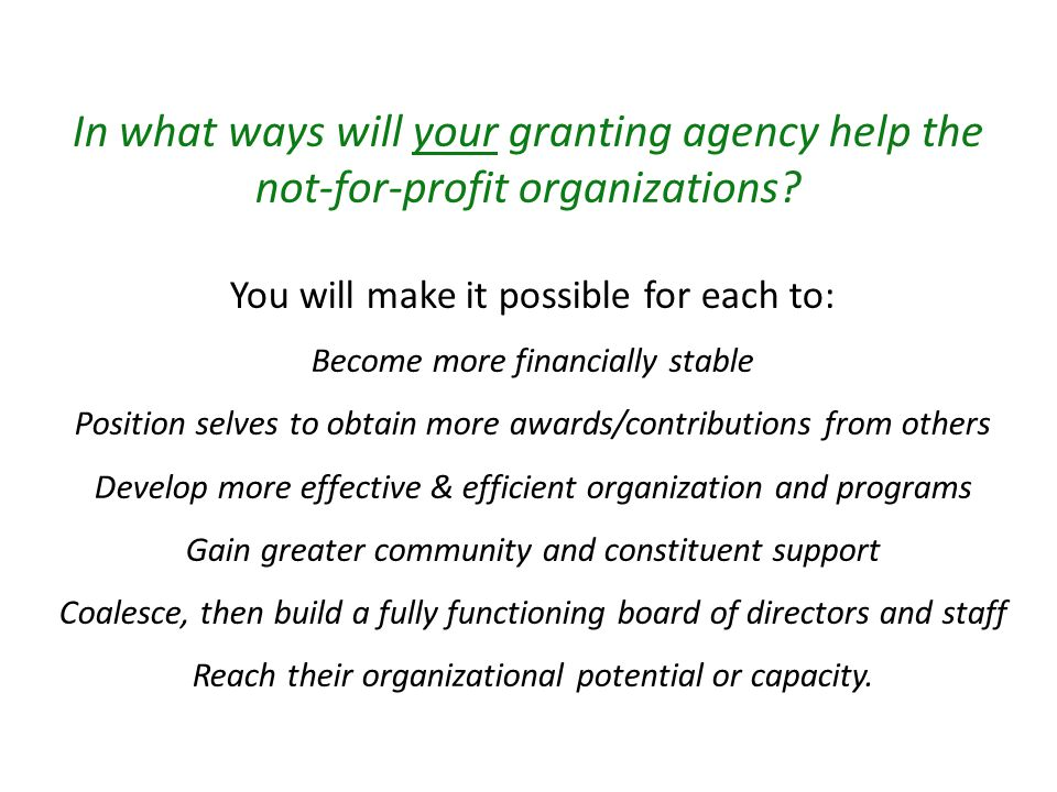 What can your agency do now to reap these benefits with ease, clarity and economy for your agency, your community and for the not-for-profit organizations.