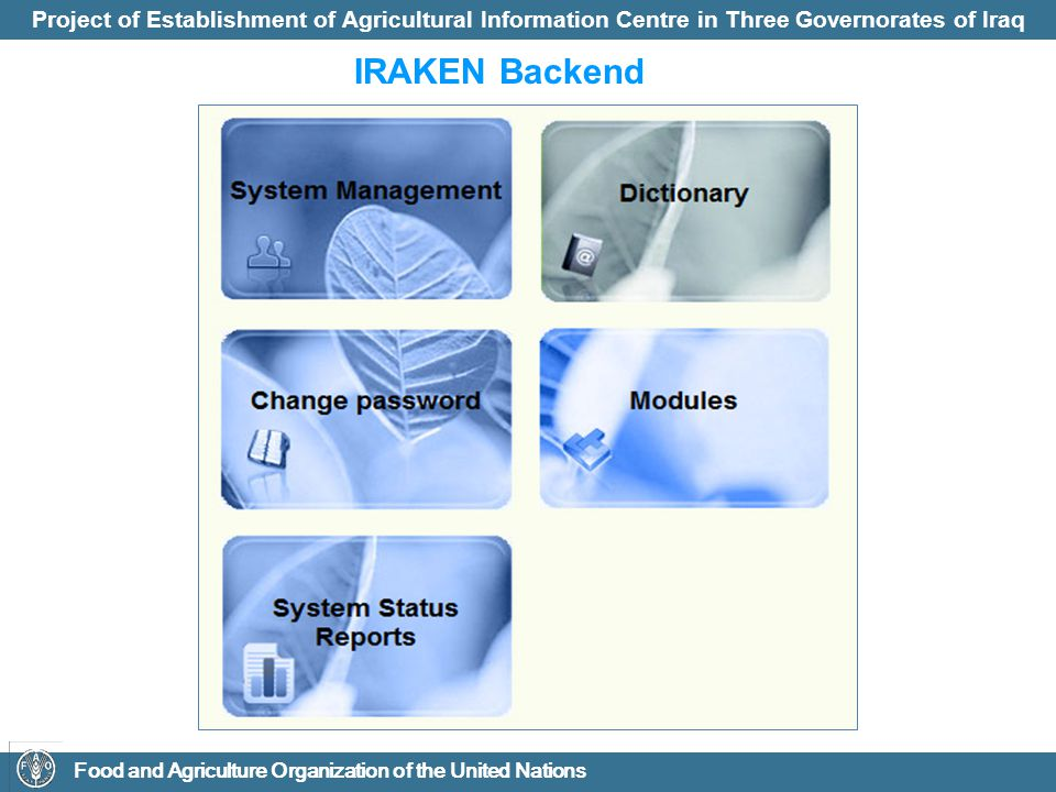 Project of Establishment of Agricultural Information Centre in Three Governorates of Iraq Food and Agriculture Organization of the United Nations IRAKEN Backend