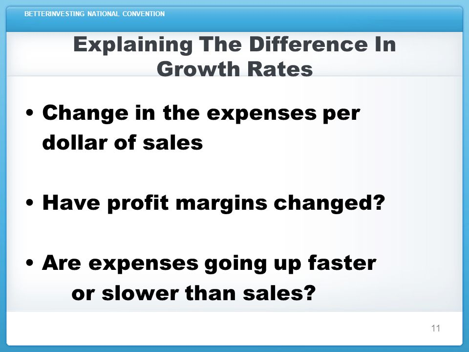 BETTERINVESTING NATIONAL CONVENTION Explaining The Difference In Growth Rates 12