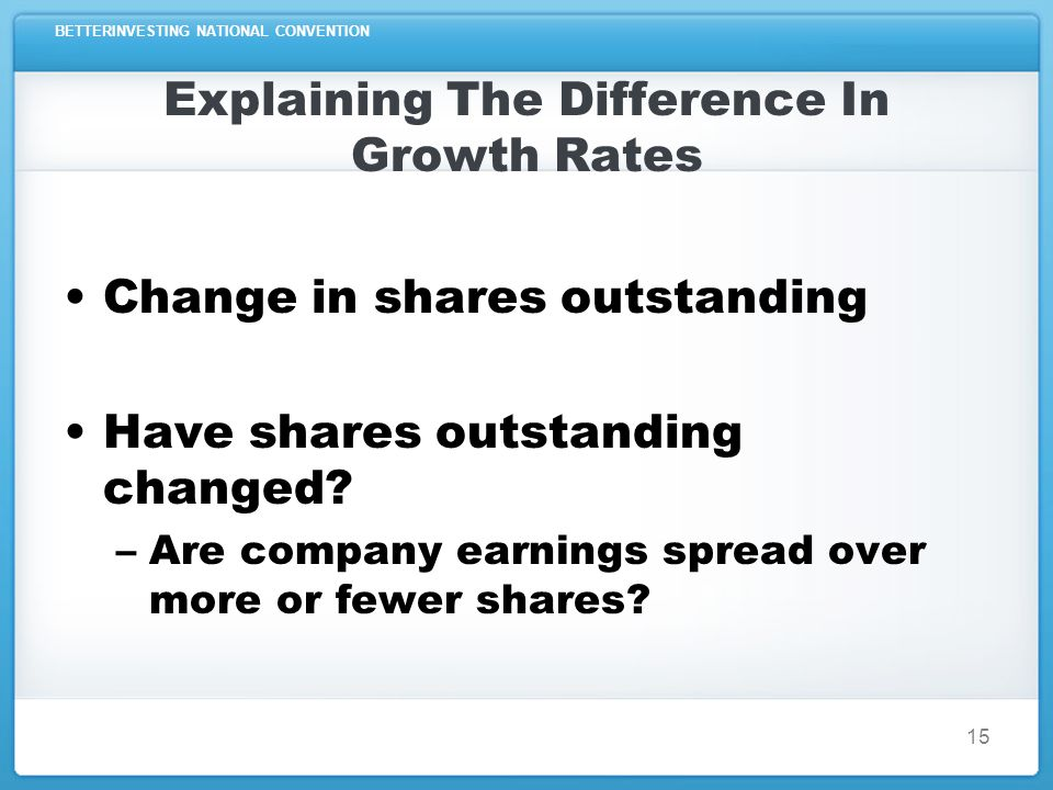 BETTERINVESTING NATIONAL CONVENTION Explaining The Difference In Growth Rates 16