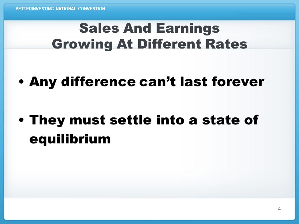BETTERINVESTING NATIONAL CONVENTION Getting From Sales To EPS (1) Sales or Revenues - Costs or Expenses = Pre-tax Profit (PTP) 5