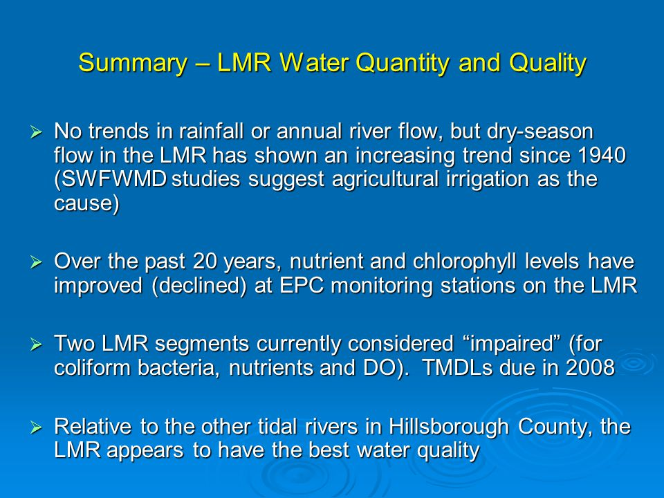 Summary – Benthic habitats and organisms  Sandy sediments are the predominant habitats in the tidal portion of the LMR.