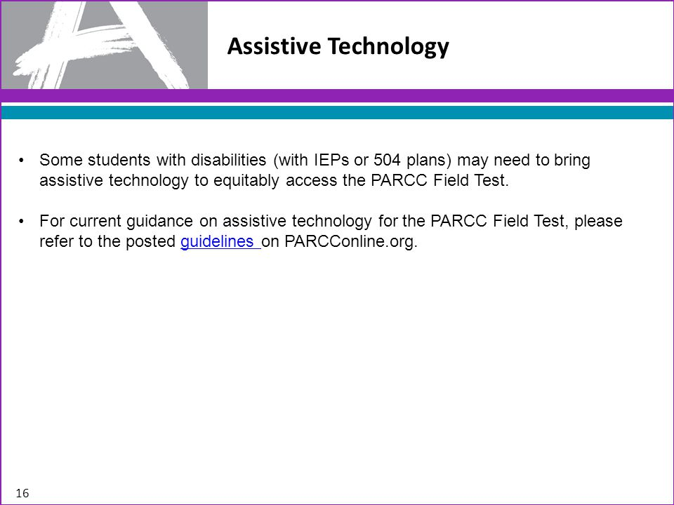 PBT Presentation Accommodations for Students with Disabilities 17 AccommodationAvailabilityAdministration Paper-and-Pencil Edition All GradesTest administrator gives paper-and-pencil assessment.
