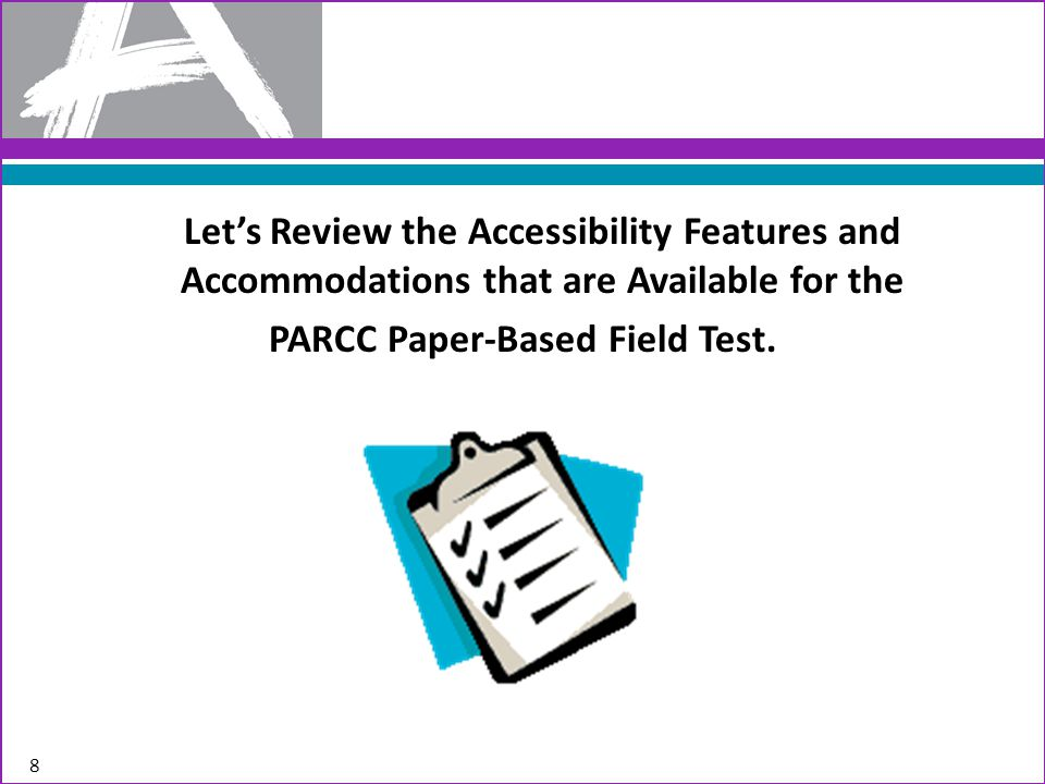 Accessibility Features Available for the Paper-Based Field Test (PBT) 9
