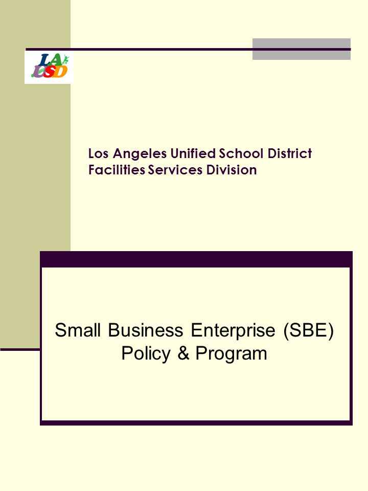 SMALL BUSINESS ENTERPRISE (SBE) POLICY BACKGROUND Adopted in February of 2003, the Small Business Enterprise (SBE) policy established a 25% SBE participation goal on all District contracts.