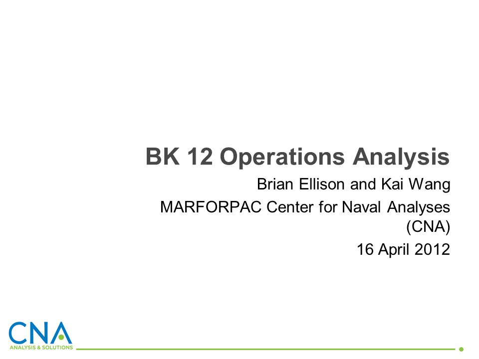 2/6 Purpose Overview for SEA FCE staff (in DJC2) about the operations analysis that will be conducted by the Center for Naval Analyses (CNA)