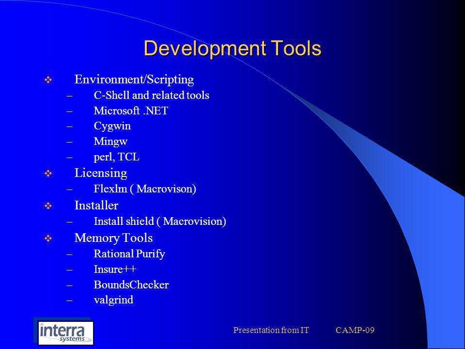 Presentation from IT CAMP-09 Development Tools Code Coverage – PureCoverage – Insure++ – gcov Testing Tools – Mercury Qtest Pro Performance Cheking Tools – Intel Vtune – Quantify