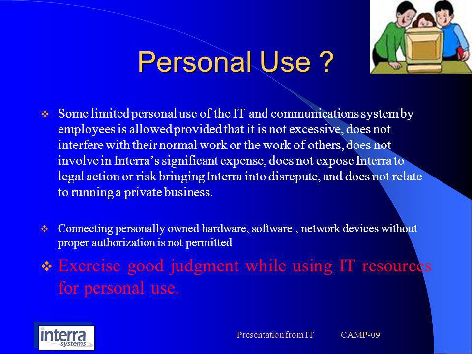 Presentation from IT CAMP-09 Any violation of the above mentioned policies Harassing or threatening use Compromising Security.