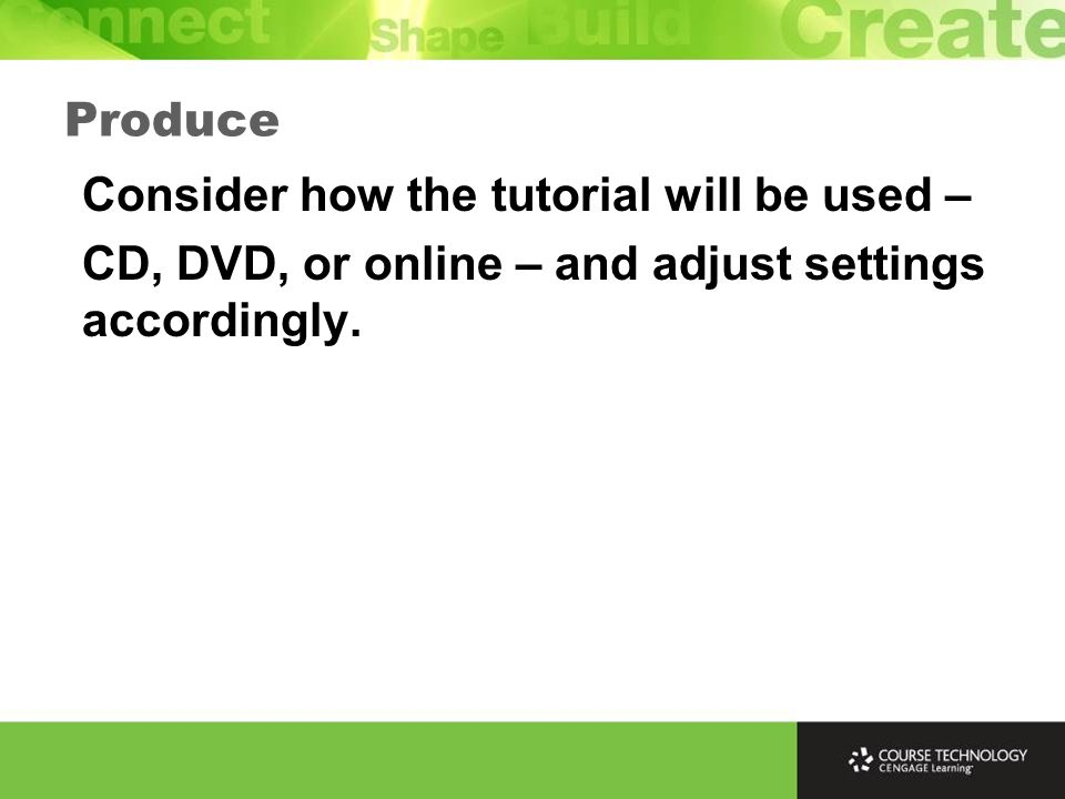 Camtasia offers a Production Wizard to simplify the process. Produce
