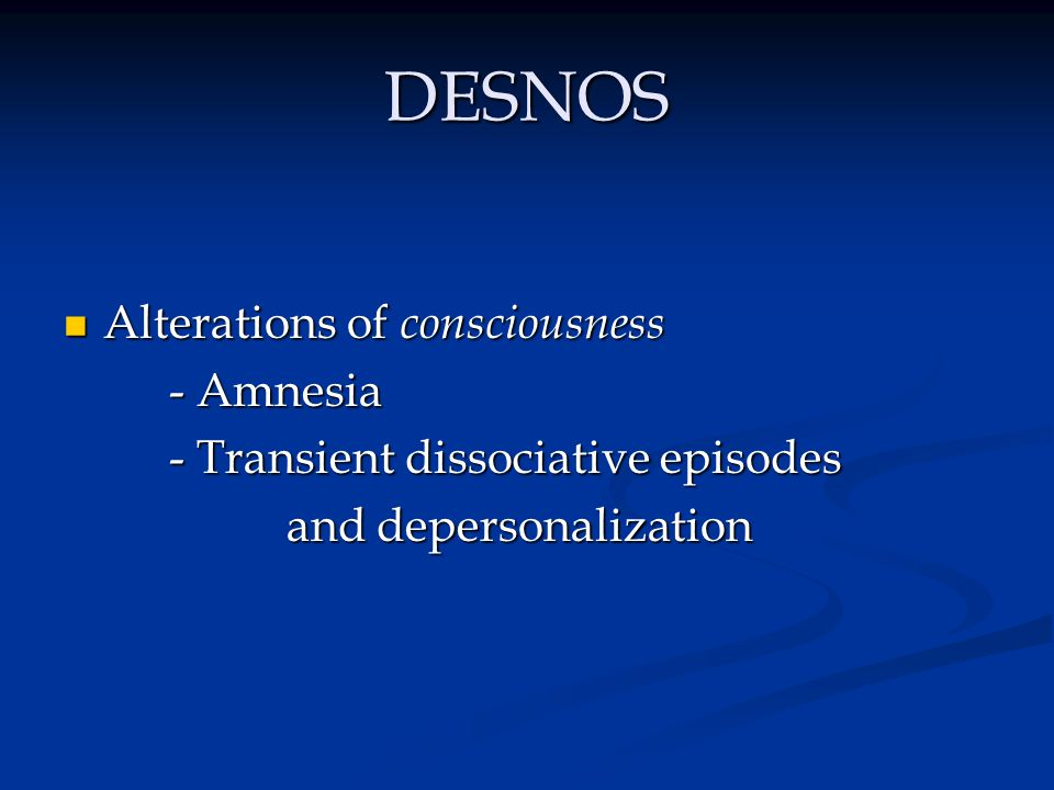 DESNOS Alterations in relations with others Alterations in relations with others - Inability to trust - Revictimization - Victimizing others