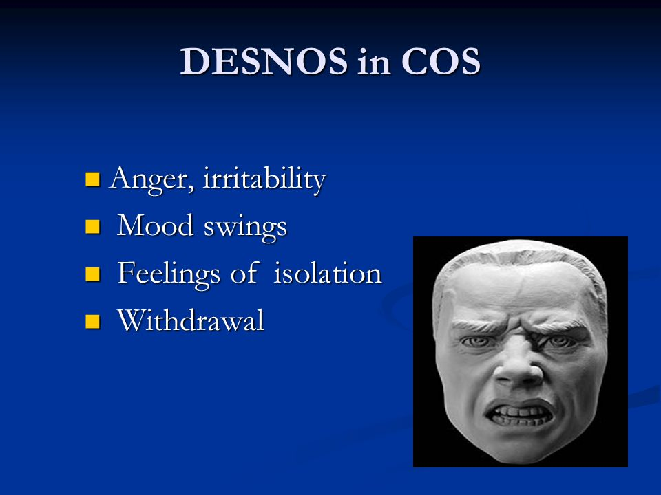 DESNOS IN COS Numerous somatic symptoms Numerous somatic symptoms Reckless behavior / Reckless behavior /risk-taking Aggression / self harm Aggression / self harm Substance abuse Substance abuse