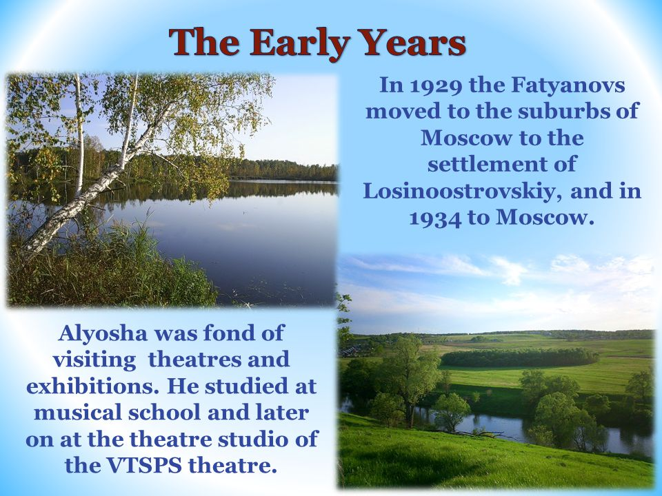 The Central Theatre of the Soviet Army, Moscow In 1937 Fatyanov became an actor of the Central Theatre of the Soviet Army.