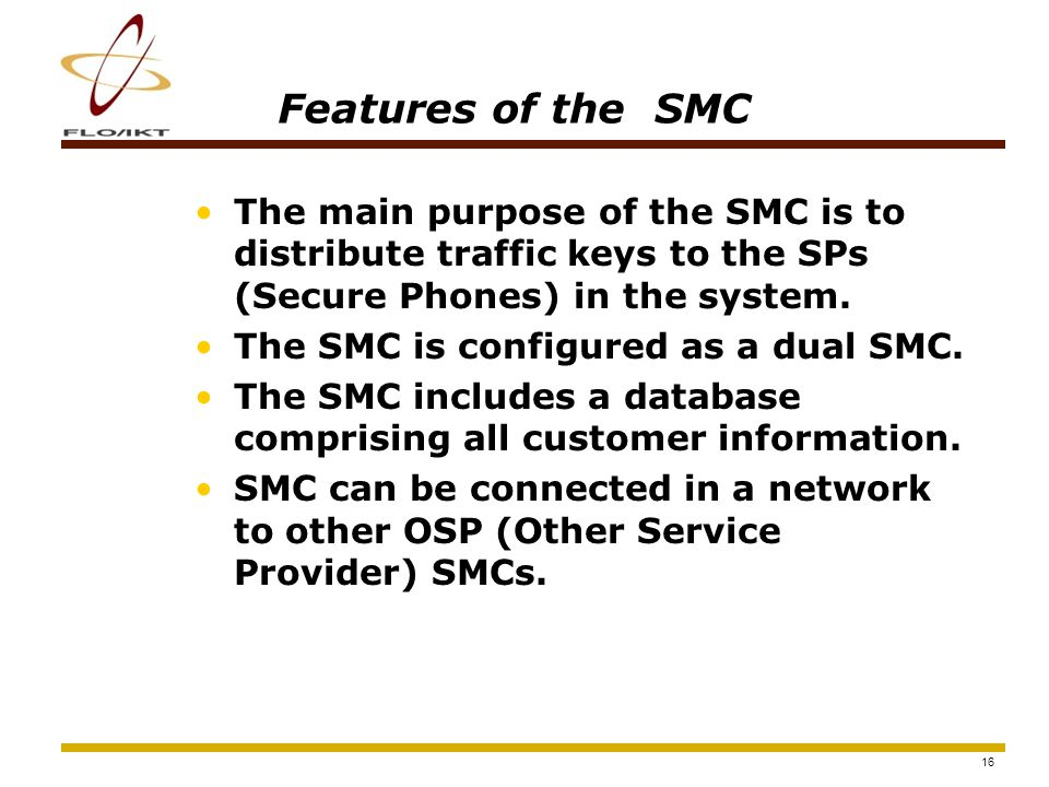 17 Key Management Traffic Key Can be fetched from everywhere Group Key Has to be loaded by Crypto Custodian Only valid for a minor group NSK 200 can be loaded with both Traffic Key and Group Keys Traffic Key Can be fetched from everywhere