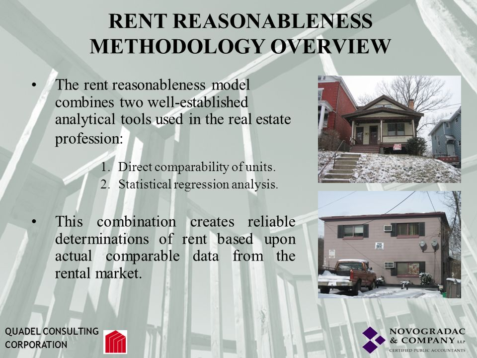 RENT REASONABLENESS METHODOLOGY OVERVIEW Unlike rent reasonableness systems that use only three or four comparable units, the Toolkit uses data from the entire rental market to determine a units rent.