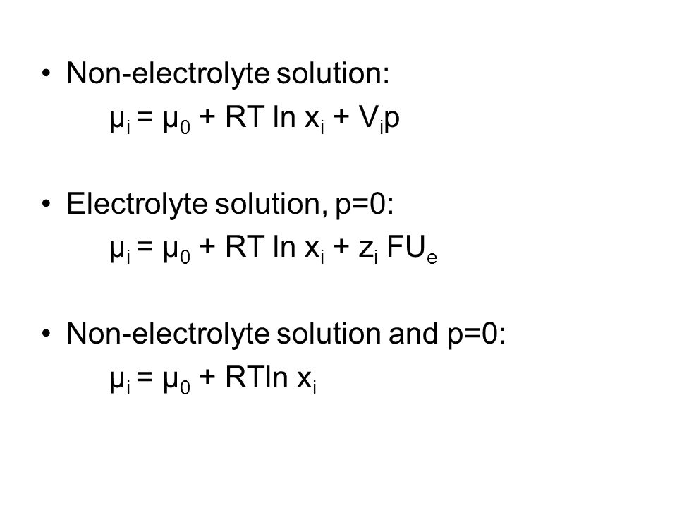 The change of the chemical potential of i-th substance while flowing from one space to another: Δμ i = μ i – μ i = = RT ln (x i / x i ) + V i ΔP + z i FΔU e [J/mol] – unit of chemical potencial Condition for flow of i-th substance is Δμ i <> 0 RT ln (x i / x i ) + V i ΔP + z i FΔU e <> 0 condition for thermodynamical equilibrium is Δμ i = 0