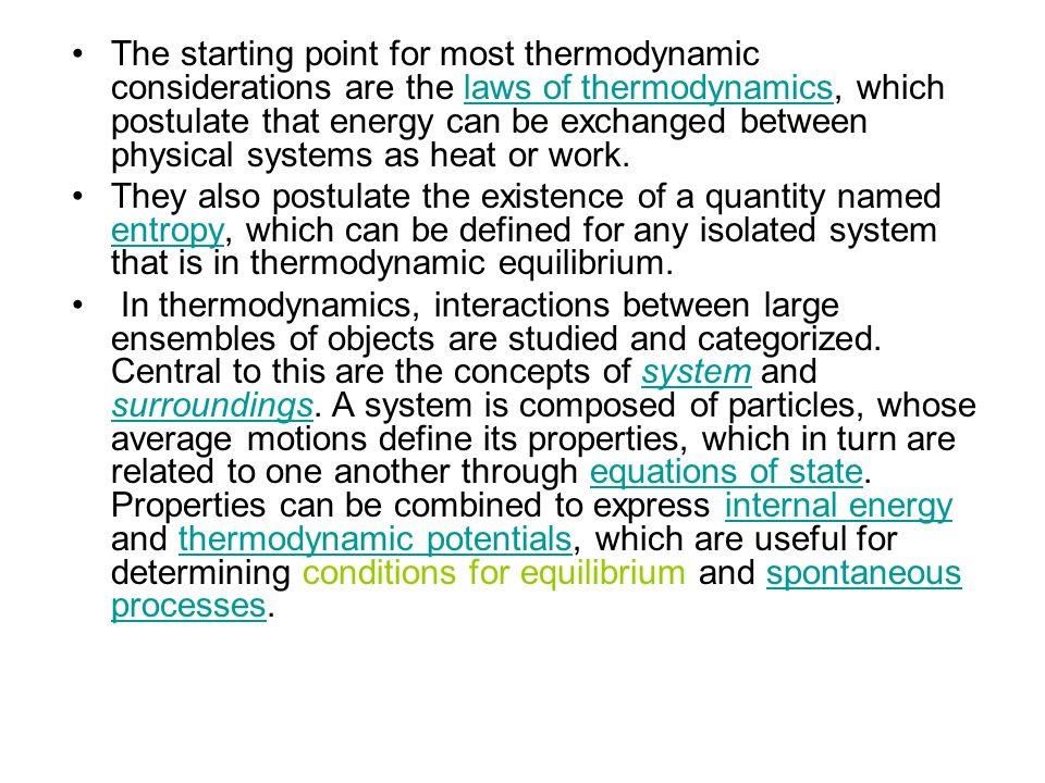 Classical thermodynamics is founded on two principles, both of which involve the concept of energy.